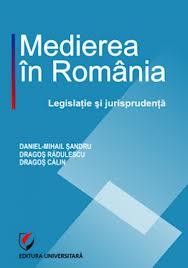 Lansare de carte: Medierea in Romania si Culegere de hotarari judecatoresti pronuntate in materia medierii