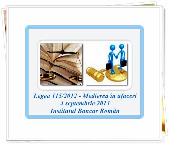 """Invitati ai Conferintei """"Legea 115/2012 – Medierea in afaceri"""""""