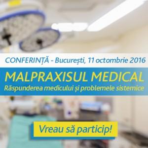 """Conferinţa """"Malpraxisul medical. Raspunderea medicului si problemele sistemice"""""""